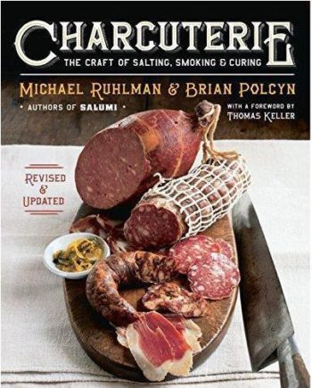 Charcuterie: The Craft of Salting, Smoking, and Curing by Michael Ruhlman and Brian Polcyn